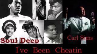 Carl Sims  -  I've Been Cheatin