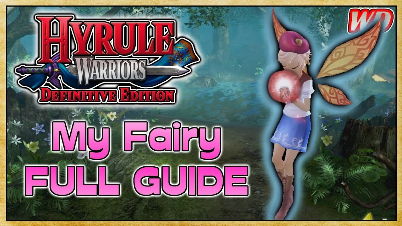 My Fairy System Full Guide Hyrule Warriors Definitive Edition Youtube