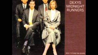 "Dexys Midnight Runners  -  ""My National Pride""       1985"