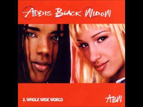 2. Addis Black Widow - Whole Wide World