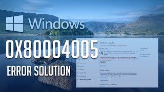 Video How to Windows Update Error 0x80004005 in Windows 10,8,7 - [Solution 2018] download MP3, 3GP, MP4, WEBM, AVI, FLV September 2018