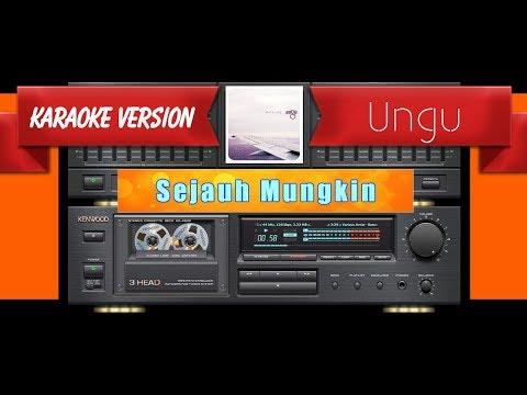 Ungu - Sejauh Mungkin (Musik Karaoke)