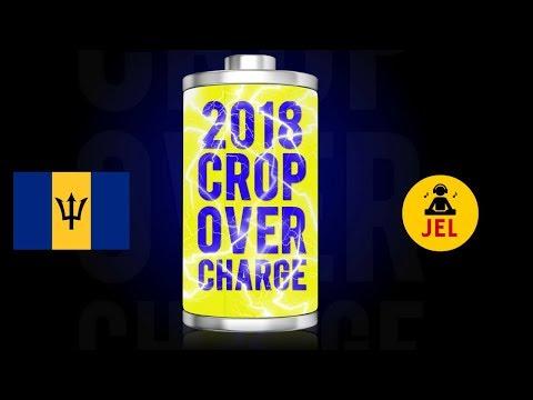 "2018 CROP OVER CHARGE ""2018 CROP OVER MIX"" | DJ JEL"