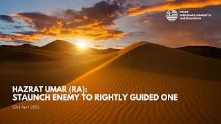 Hazrat Umar (ra): Staunch Enemy to Rightly Guided One