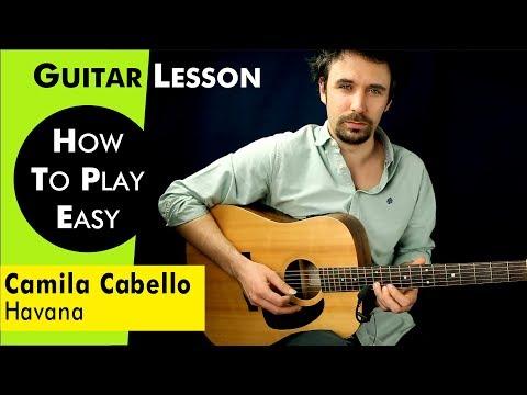 Camila Cabello - Havana Guitar Lesson Tutorial w Chords / Havana Guitar Cover by How To Play Easy