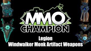 Legion Beta - Windwalker Monk Artifact Weapons