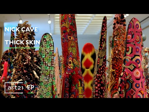 """Nick Cave: Thick Skin   ART21 """"Exclusive"""""""