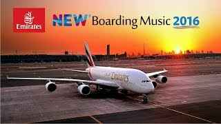 **2016** Emirates *BRAND NEW* Boarding Music - Full version | HD