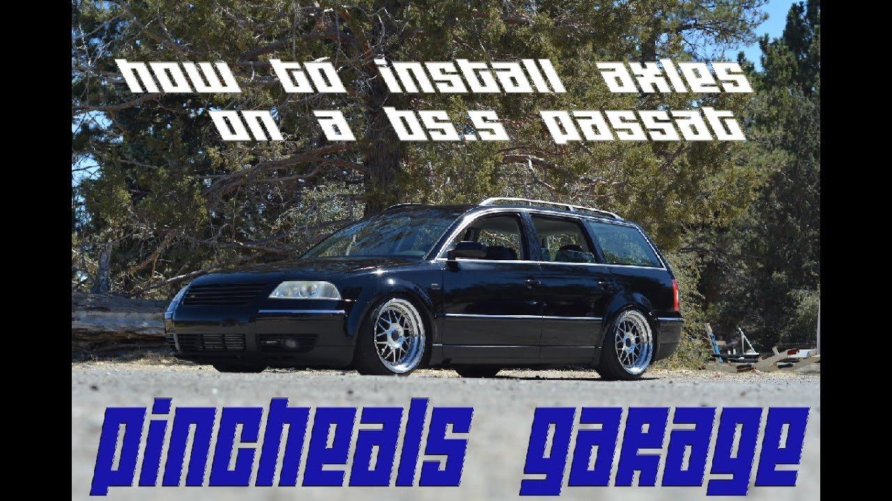 How to install axles on a B5 5 Passat Wagon / Audi A4 Season 3 Episode 4