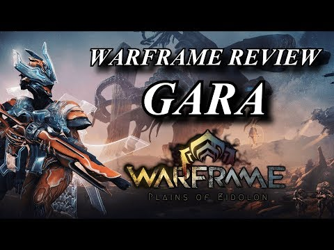 Warframe Reviews - Gara, The Unbreakable Warrior thumbnail