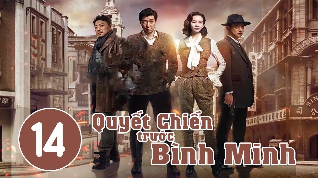 image Quyết Chiến Trước Bình Minh - Tập 14 | Phim Bộ Trung Quốc Hay 2018