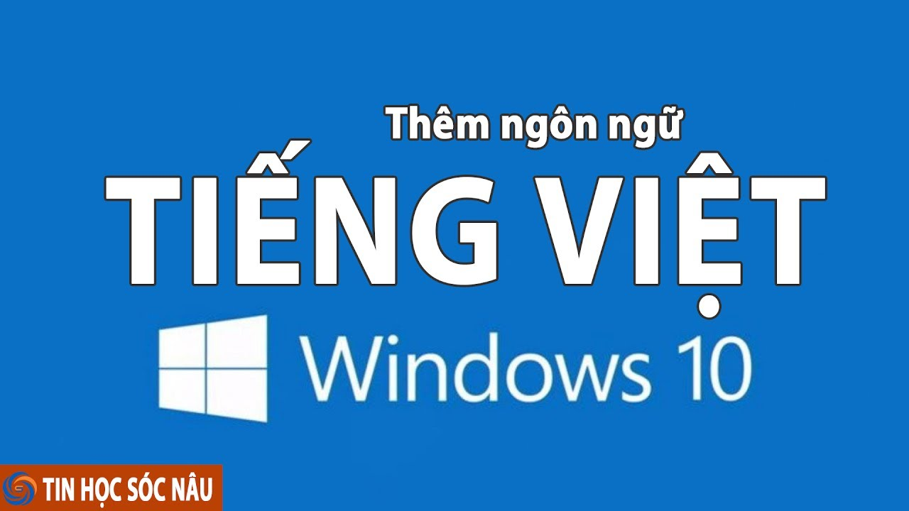 Cài Tiếng Việt cho Windows 10 phiên bản 1703 mới nhất