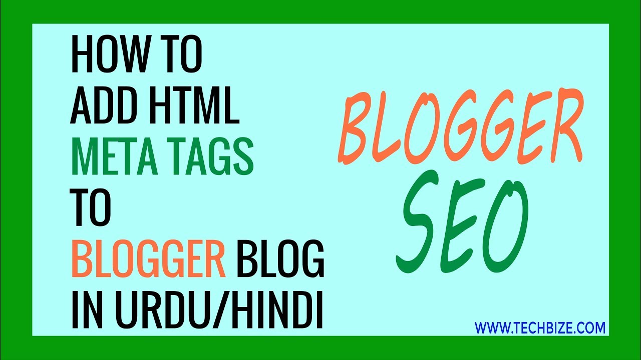 How to Add HTML Meta Tags to Blogger Blog in Urdu / Hindi -TechBize