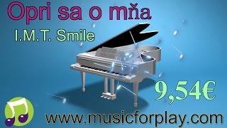 Opri sa o mňa - I.M.T. Smile - Karaoke, Instrumental, Halfplayback