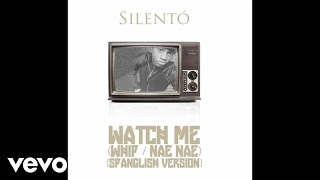 Silentó - Watch Me (Whip / Nae Nae) [Spanglish Version] thumbnail