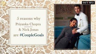 5 Reasons Priyanka Chopra And Nick Jonas Are #CoupleGoals | Hauterfly
