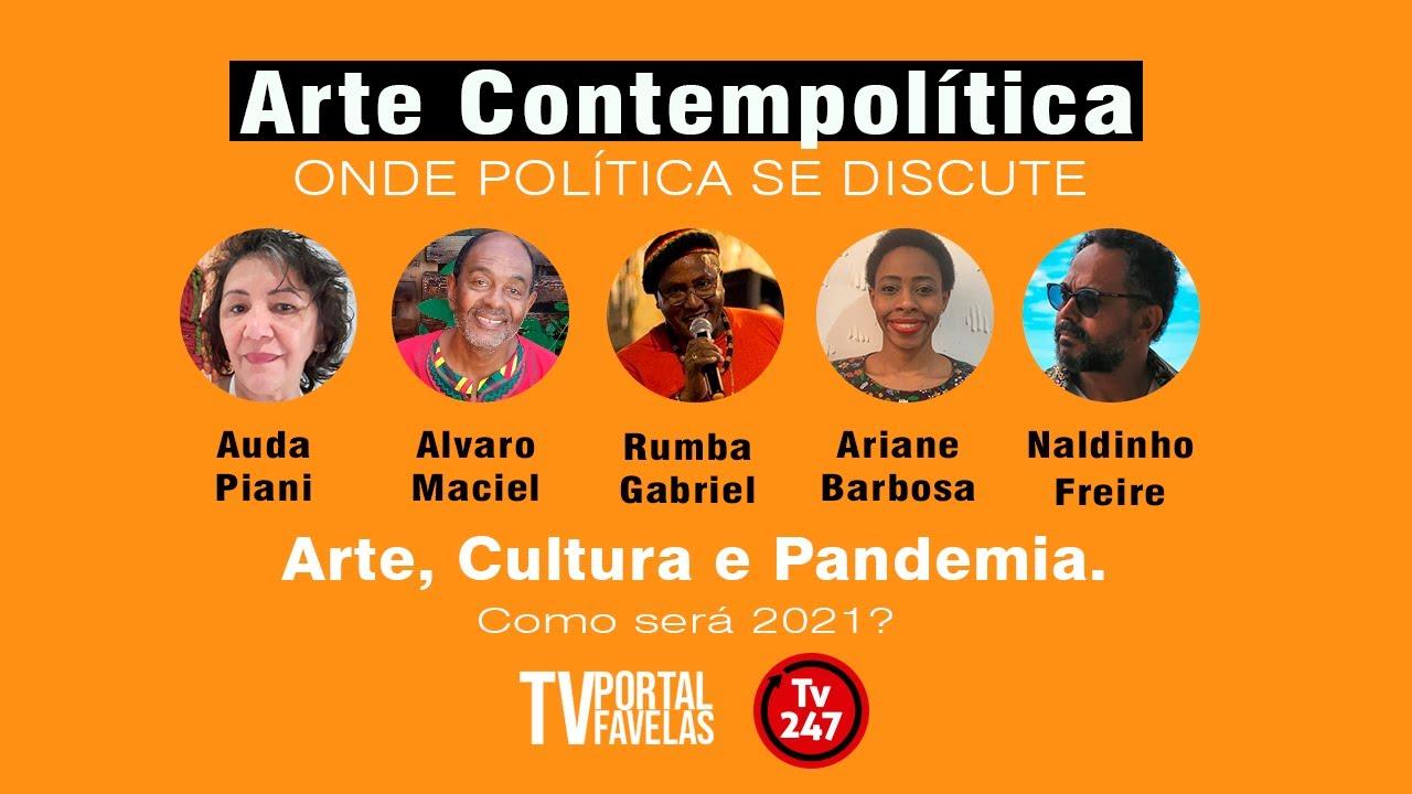 TV Portal Favelas apresenta Programa Arte Contempolítica:  Arte, Cultura e Pandemia. Como será 2021?