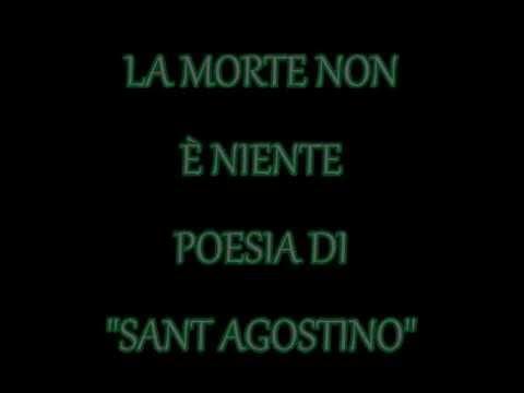 La Morte Non E Niente Poesia Di Sant Agostino Youtube