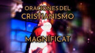 Oraciones del Cristianismo - Magnificat (Voz Humana, Texto, Música e Imágenes Cristianas)