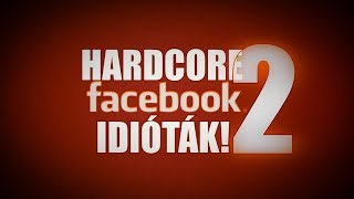 Hardcore Facebook idióták #2 (By:. Peti)