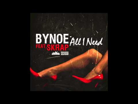 Bynoe Feat. Skrap -  All I Need *CDQ*