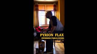 Pyrion Flax - Swimming Pools (Cider)