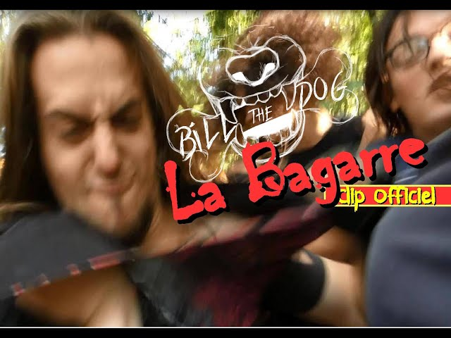 Bill The Dog - La Bagarre (OFFICIAL VIDEO)