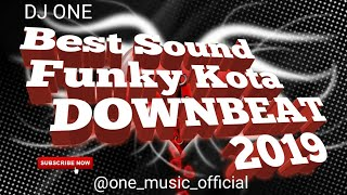 Gambar cover Best Sound Funky Kota DOWNBEAT melintir 2019 full bass By ONE