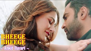 Bheege Bheege Full Song - Ankit Tiwari   Amavas   Sachiin J Joshi & Nargis Fakhri   Anurag Bhomia