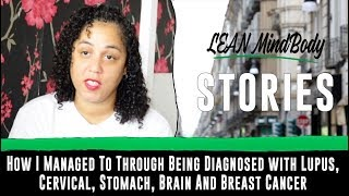How I Managed To Survive Being Diagnosed with Cervical, Stomach, Brain And Breast Cancer