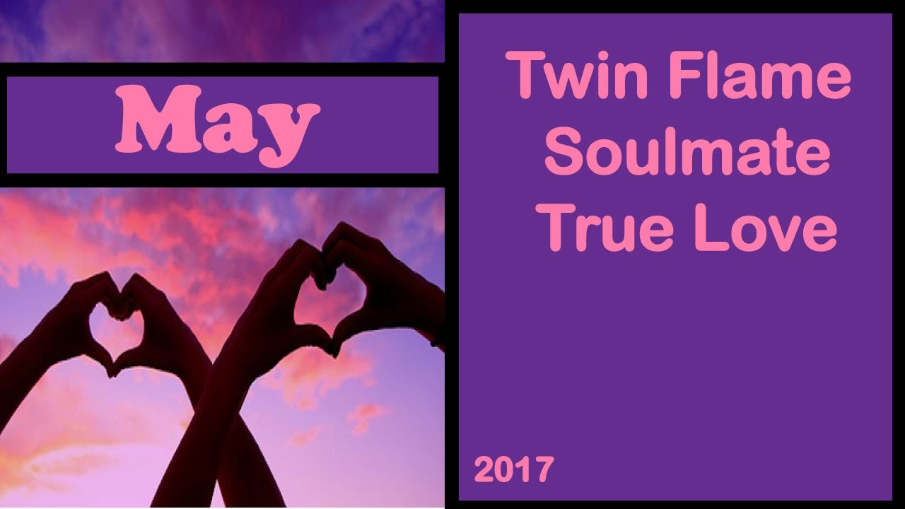 Twin Flame \ Soulmate \ True Love Relationship Tarot Reading May 2017