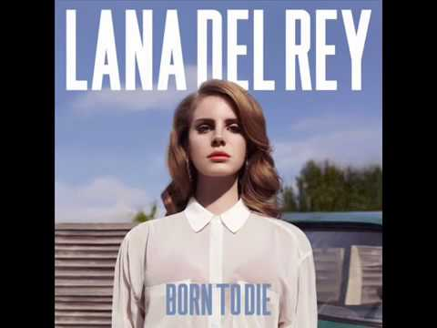Lana Del Rey - Born To Die The Paradise Edition [Full Album]