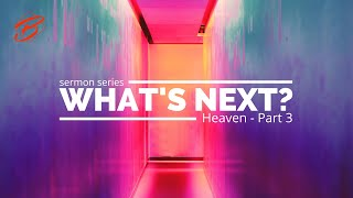 LIVE STREAMING | May 02, 2021 | Sermon Series: What's Next…Heaven