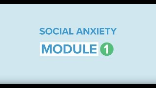 Self-help for social anxiety 1: Introduction