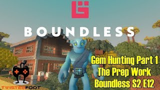 Gem Hunting Part 1 - The Prep Work | Boundless Let