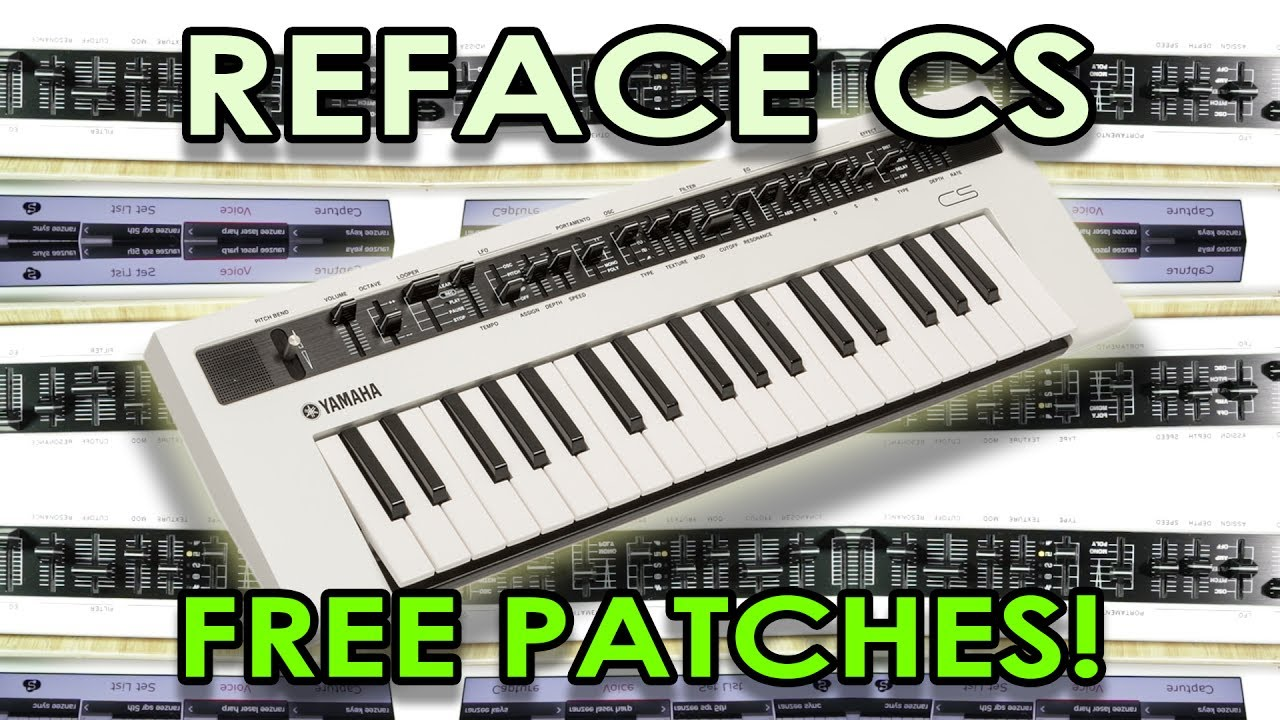 yamaha reface cs 10 free custom patches youtube. Black Bedroom Furniture Sets. Home Design Ideas
