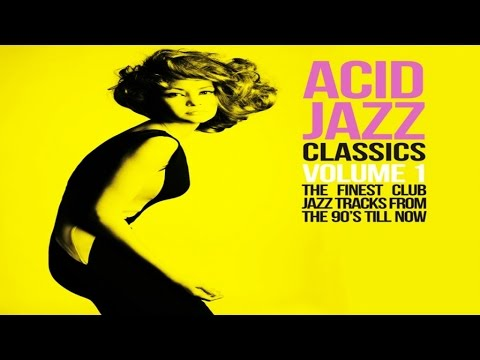Acid Jazz Classics - 2 Hours Funk Jazz Soul Breaks Bossa Beats  - HQ Non Stop