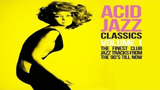 Acid Jazz Classics (2 Hours of the best Acid Jazz tracks)