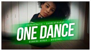 ONE DANCE - DRAKE  (Coreografia / CHOREOGRAPHY )/Ramana Borba