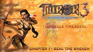Turok 3: Shadow of Oblivion Walkthrough [Danielle] - Chapter I [Seal the Breach]