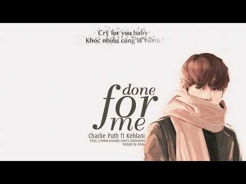 [Vietsub+Lyrics] Done For Me – Charlie Puth Ft Kehlani