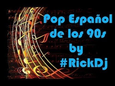 Lo Mejor Del Pop En Español De Los 90 Para Bailar éxitos Mix Rickdj Youtube