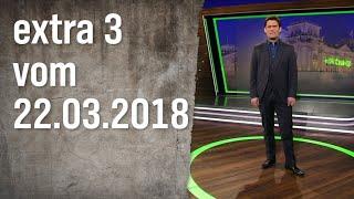 Extra 3 vom 22.03.2018