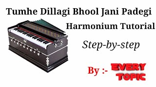 || Tumhe Dillagi Bhool Jani Padegi || Harmonium Tutorial || Step-by-step ||