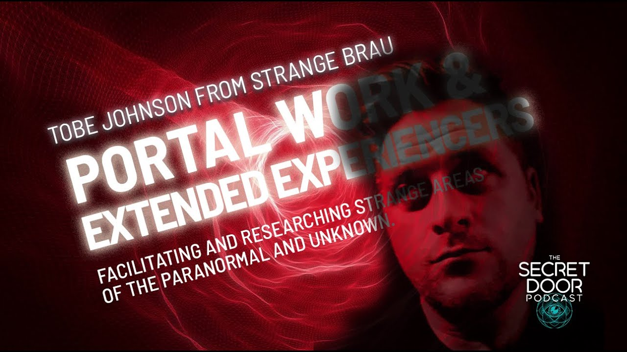 Portal Work & Extended Experiencers With Tobe Johnson of Strange Brau Radio