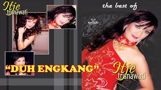 Itje Trisnawati - Duh Engkang (Karaoke)