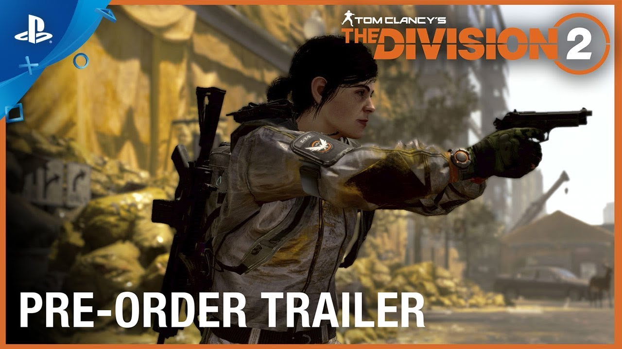 Tom Clancy's The Division 2 - Pre-Order Trailer | PS4
