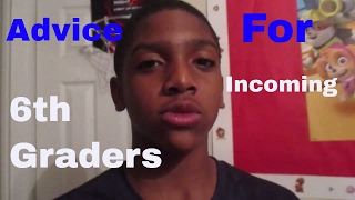 Advice For Incoming 6th Graders to Middle School