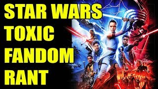 Star Wars, The Rise Of Skywalker, And Toxic Fandom RANT