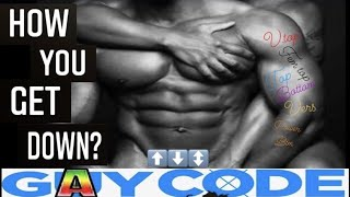 GAY CODE ep 18 (How you get down?)
